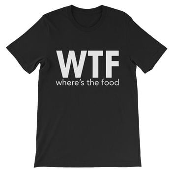 WTF Where's The Food Unisex Graphic Tee