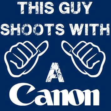 This Guy Shoots with Canon Funny T-shirt