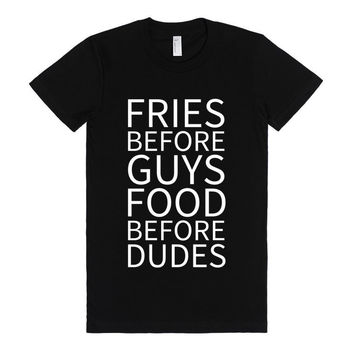 FRIES BEFORE GUYS FOOD BEFORE DUDES Women's Casual Black T-Shirt