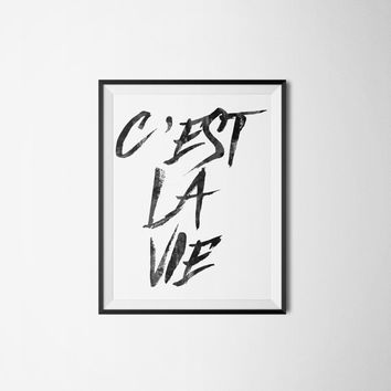 C'est La Vie Typography Poster - Brushed Letter Quote Poster - Watercolor Quote Print - That's Life Inspirational Quote Poster - Wall Decor