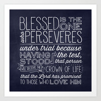 Blessed is the one who perseveres - James 1:12 Art Print by Pocket Fuel