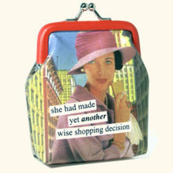 "Anne Taintor - ""She had made yet another wise shopping decision"" - Coin Purses"