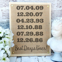 Best Days Ever sign, Best Dates, Personalized art print, gift for Mom Sister Dad couple, birthday gift ideas, burlap prints, wall prints