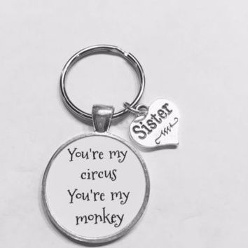 Sister You're My Circus You're My Monkey Gift Keychain