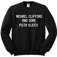 Michael clifford and some pizza slices  custom made  - ultra soft  crew neck sweatshirt- sweater 5 SOS 5 seconds of summer