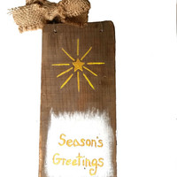 Door Hanger Christmas Rustic, Hand Painted Season's Greetings Sign, Golden Star, Gold, Burlap bow, Barn Wood, Recycled barn wood
