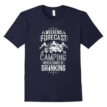 Weekend Camping Forecast Funny RV Camper Distressed T-Shirt
