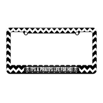 It's A Pirate's Life For Me - Skull Crossed Swords - License Plate Tag Frame - Black Chevrons Design
