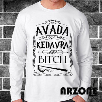 Avada Kedavra Bitch Harry Potter Shirt Long Sleeve Printed Black and White Color Unisex Size - AR56