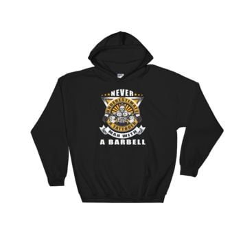 Never Underestimate A Tattooed Man With A Barbell - Hooded Sweatshirt