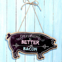 Country Farm Animal Wall Sign Pig Everything is Better with Bacon