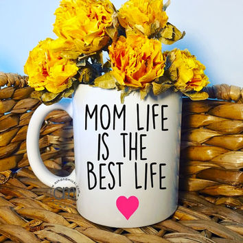 Mom Life, Mothers Day Mug, Gifts for Mom, Mommy Life, Mom to be