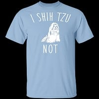 I Shih Tzu Not T-Shirt
