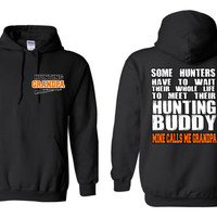 Hunting Grandpa, Some People Have to Wait Their Whole Life to Meet their Hunting Buddy, Mine Calls Me Grandpa Hoodie