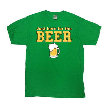 St. Patrick's Day Shirt Just Here For The Beer T Shirt Funny Drinking Shirt Funny Beer Shirt St Paddys Day Shirt Mens Ladies Tee - SA548