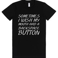 Sometimes I Wish My Mouth Had A Backspace Button-Black T-Shirt