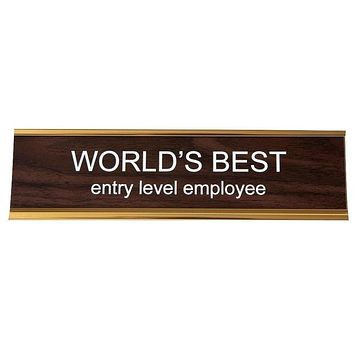 World's Best Entry Level Employee Office Nameplate in Woodtone and Gold