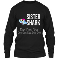 """Sister Shark"" Baby Mommy Daddy Matching Family  LS Ultra Cotton Tshirt"