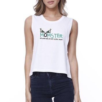Momster Kids Don't Listen Womens White Crop Top
