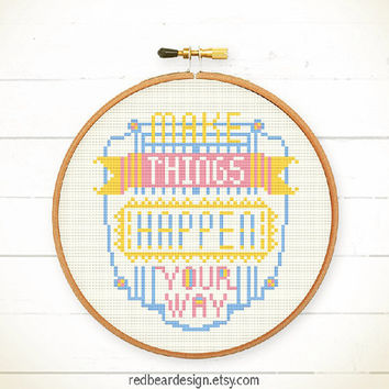Funny Quote Cross stitch pattern PDF - Make Things Happen Your Way - Xstitch Instant download -Modern typographic for sweet home decoration