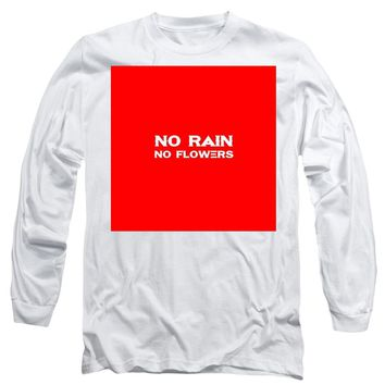 No Rain No Flowers - Life Inspirational Quote 3 - Long Sleeve T-Shirt
