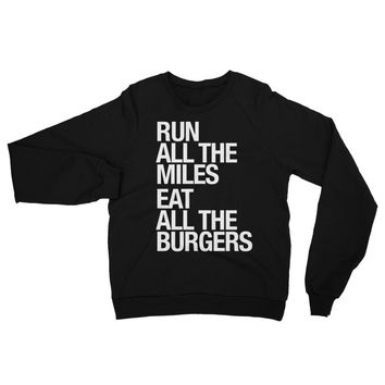 Run All The Miles... & Burgers/Fries - Sweatshirt