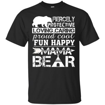 Proud Cool Fun Happy Mama Bear T Shirt, Mama Bear T Shirt