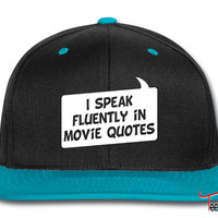 I speak fluently in movie quotes Snapback