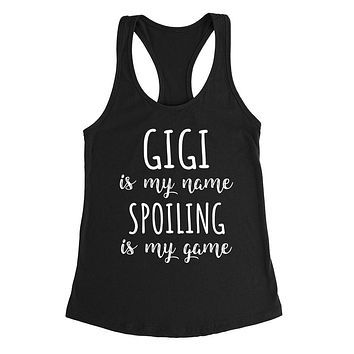 Gigi is my name spoiling is my game Mother's day birthday gift for grandma grandmother Ladies Racerback Tank Top