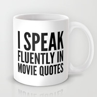 I SPEAK FLUENTLY IN MOVIE QUOTES Mug by CreativeAngel