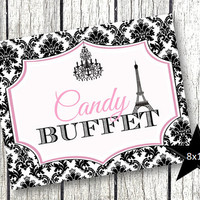 Paris Candy Bar Buffet Birthday baby shower bridal shower Party Eiffel Tower Sign pink and black damask paris decor 8x10 printable