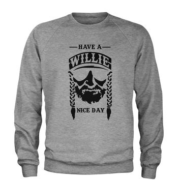 Have A Willie Nelson Nice Day Adult Crewneck Sweatshirt