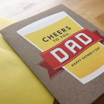 Cheers to You, Dad! Happy Father's Day - Father's Day Greeting Card, Father, Dad, Beer, Cheers
