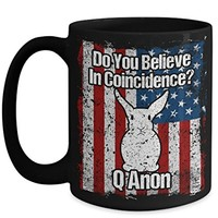 Q Anon Do You Believe In Coincidence 15oz Coffee Cup