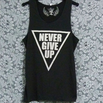 Never give up tank top positive thinking shirt happy thoughts gifts size M L XL sleeveless top/ black t shirt/ clothes/ workout tees
