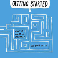 The Art of Getting Started by Lee Crutchley - Anti-Procrastination Workbook