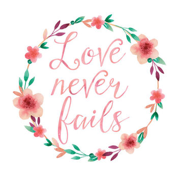 Love Never Fails Print / Calligraphy Print / 6x6, 8x8, 10x10 12x12 / Square Wall Art / 1 Corinthians 13:8 / Floral Print / Watercolor Print