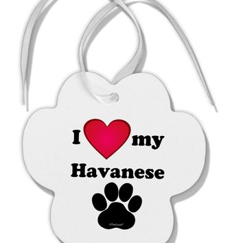 I Heart My Havanese Paw Print Shaped Ornament by TooLoud