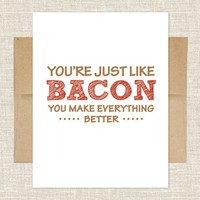You're Just Like Bacon Card
