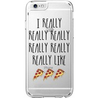 Hard Plastic Transparent Case for iPhone 6 / 6S - I Really Really Really Like Pizza - Pizzaholic - Junk Food