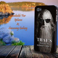 Gandalf Funny Quotes - Print on hard plastic for iPhone case. Please choose the option.