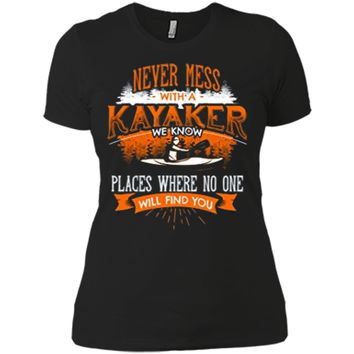NEVER MESS WITH A KAYAKER Funny Kayaking Kayaks T-Shirt Back Next Level Ladies Boyfriend Tee