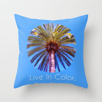 Live In Color Throw Pillow by Josrick | Society6