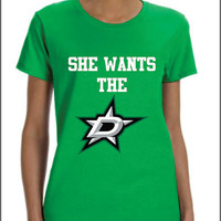 She Want the D Dallas Stars T-shirt Ladies Mens Women NHL funny adult cool design Texas Sexy