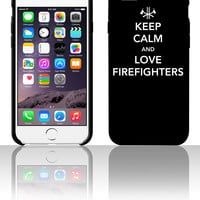 Keep Calm and Love Firefighters 5 5s 6 6plus phone cases