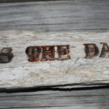 Hand Made Wood Burned Drift Wood Wall Hanging-Seas The Day-Drift Wood Sign