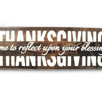 Thanksgiving Rustic Wood Sign Home Decor - Time To Reflect Upon Your Blessings (#1218)