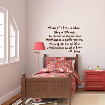 Dr Seuss We Are All A Little Weird Wall Decal Quotes, Wall Vinyl Decals, Dr Seuss Nursery Wall Decal, Children Kids Nursery Wall Art K218