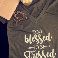 Too Blessed to be Stressed V-Neck
