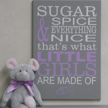 Purple Gray Sign: Sugar and Spice and Everything Nice What Little Girls Are Made Of